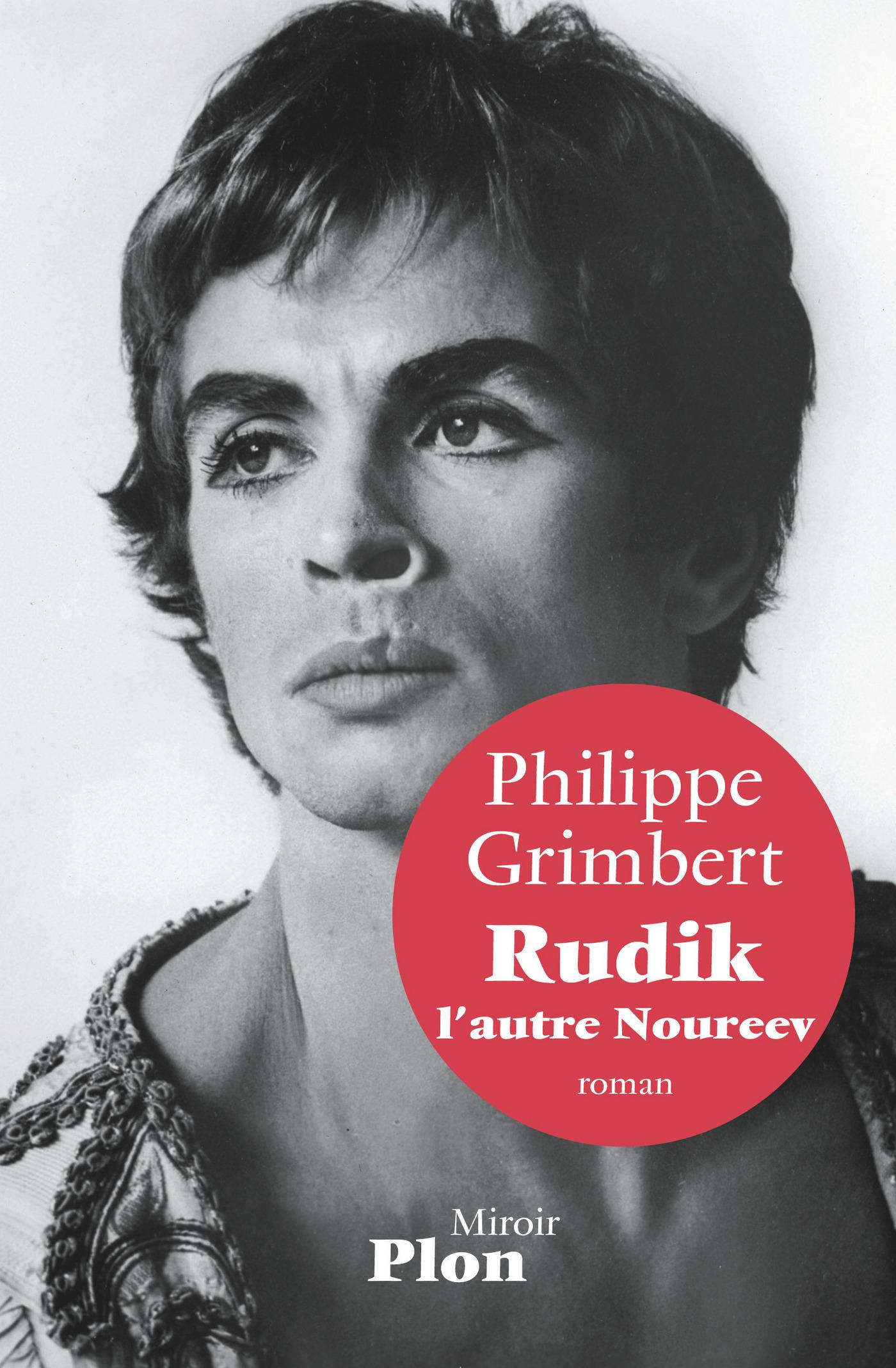 Rudik, l'autre Noureev | GRIMBERT, Philippe