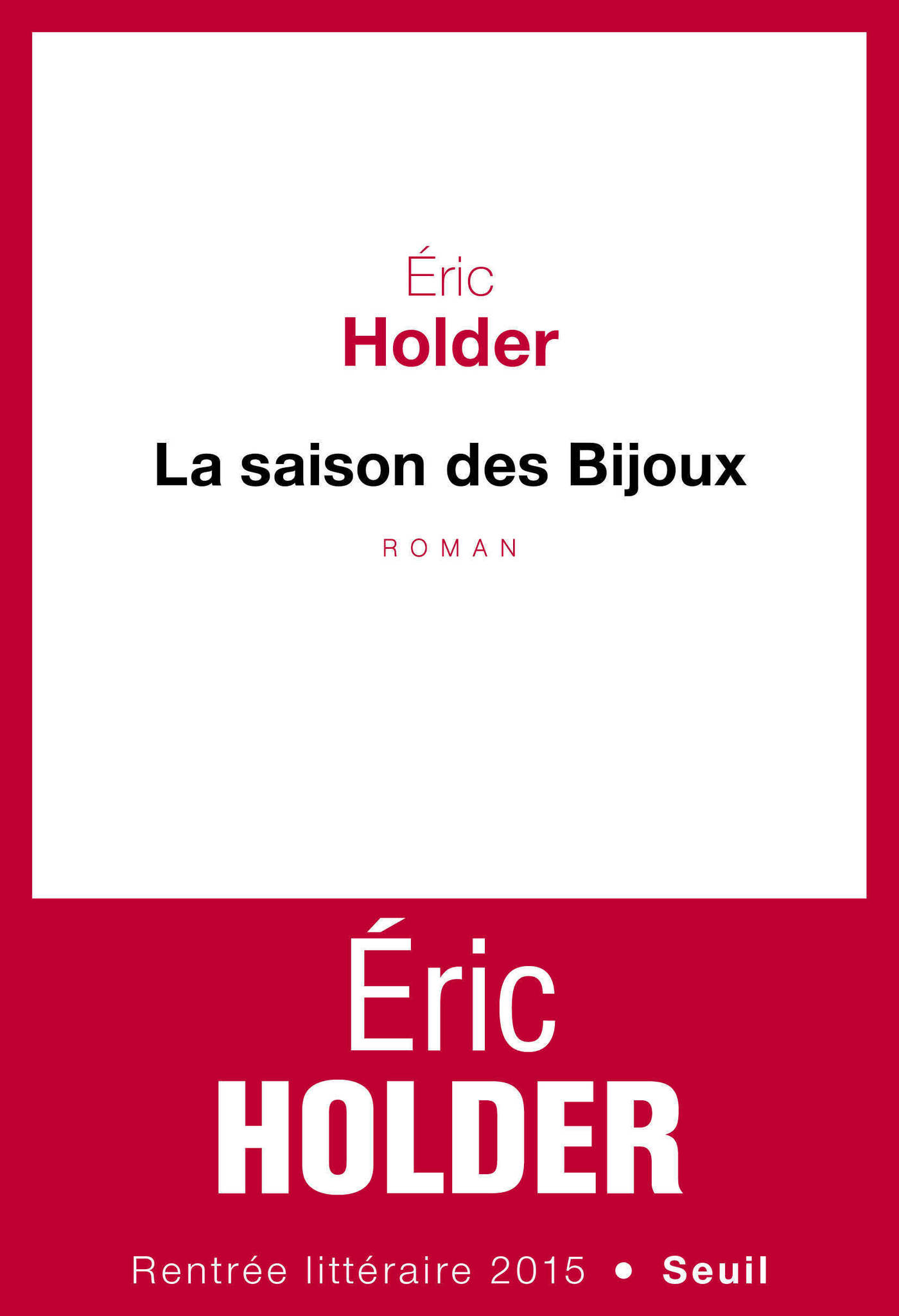 La Saison des bijoux | Holder, Eric. Auteur