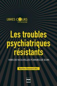 Les Troubles psychitariques résistants