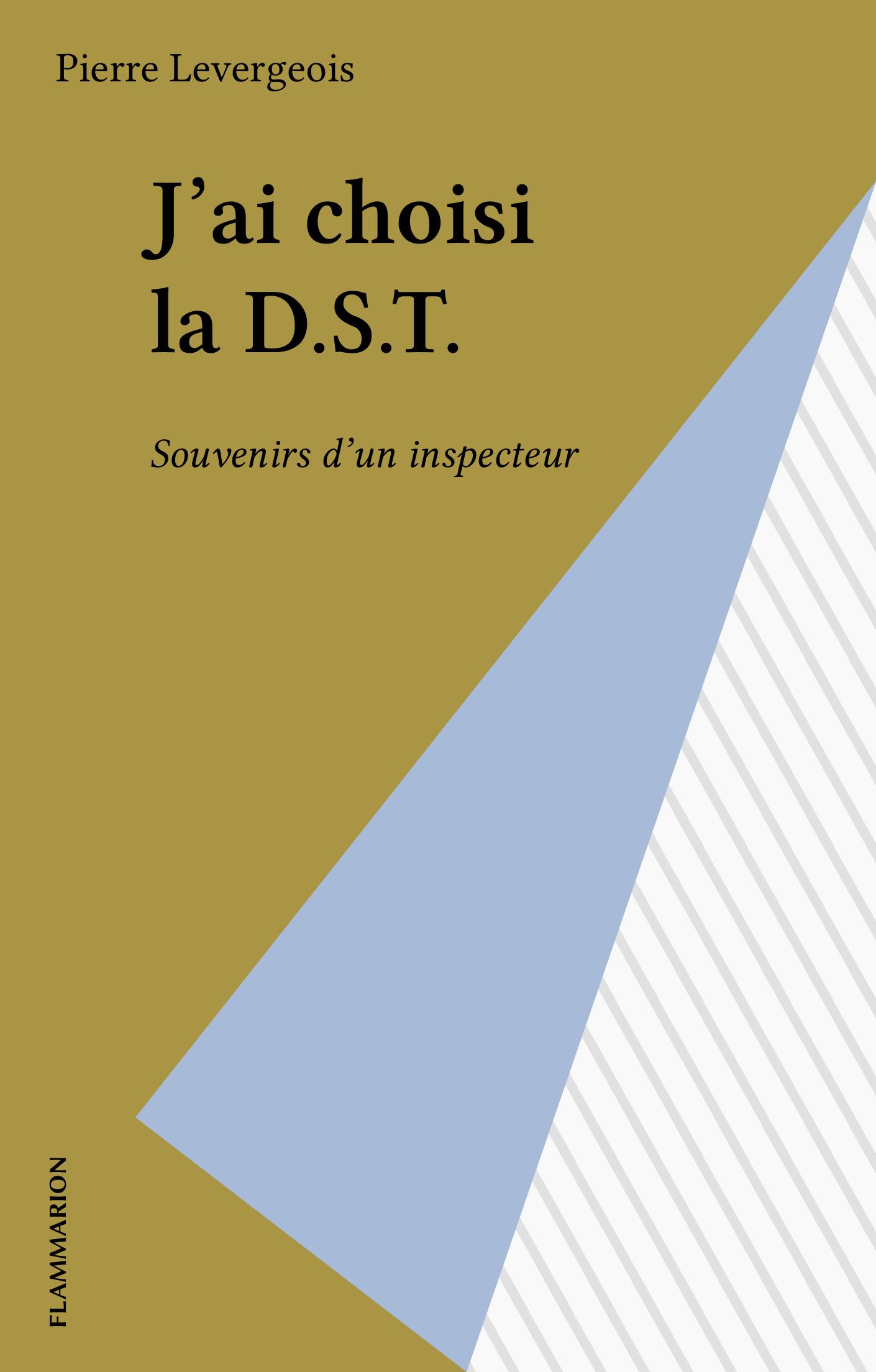 J'ai choisi la D.S.T.