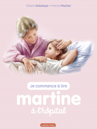 Je commence à lire avec Martine (Tome 59)  - Martine à l'hôpital