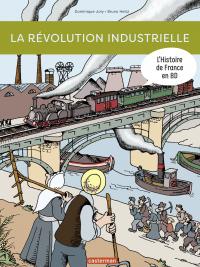 L'Histoire de France en BD - La révolution industrielle | Joly, Dominique. Auteur