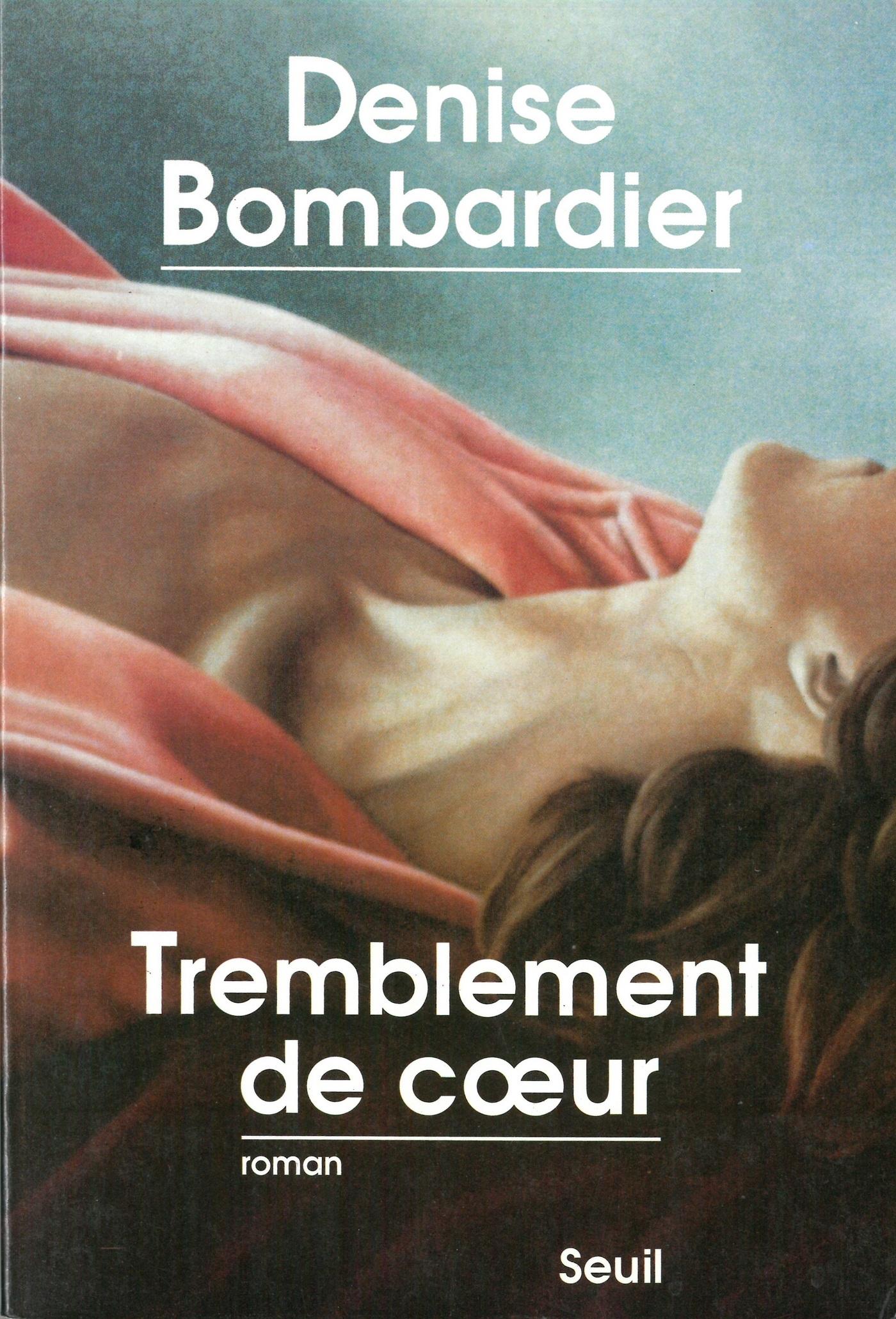 Tremblement de coeur | Bombardier, Denise