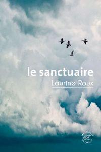 Le Sanctuaire | Roux, Laurine (1978-....). Auteur