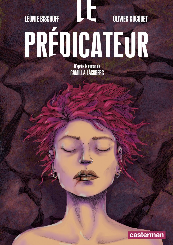 Le Prédicateur (d'après le roman de Camilla Läckberg) | Bocquet, Olivier (1974-....). Auteur