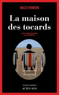 La Maison des tocards | Herron, Mick. Auteur