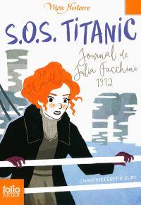S.O.S. Titanic. Journal de Julia Facchini, 1912 | Féret-Fleury, Christine. Auteur