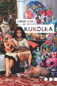 Kukolka | Lux, Lana. Auteur