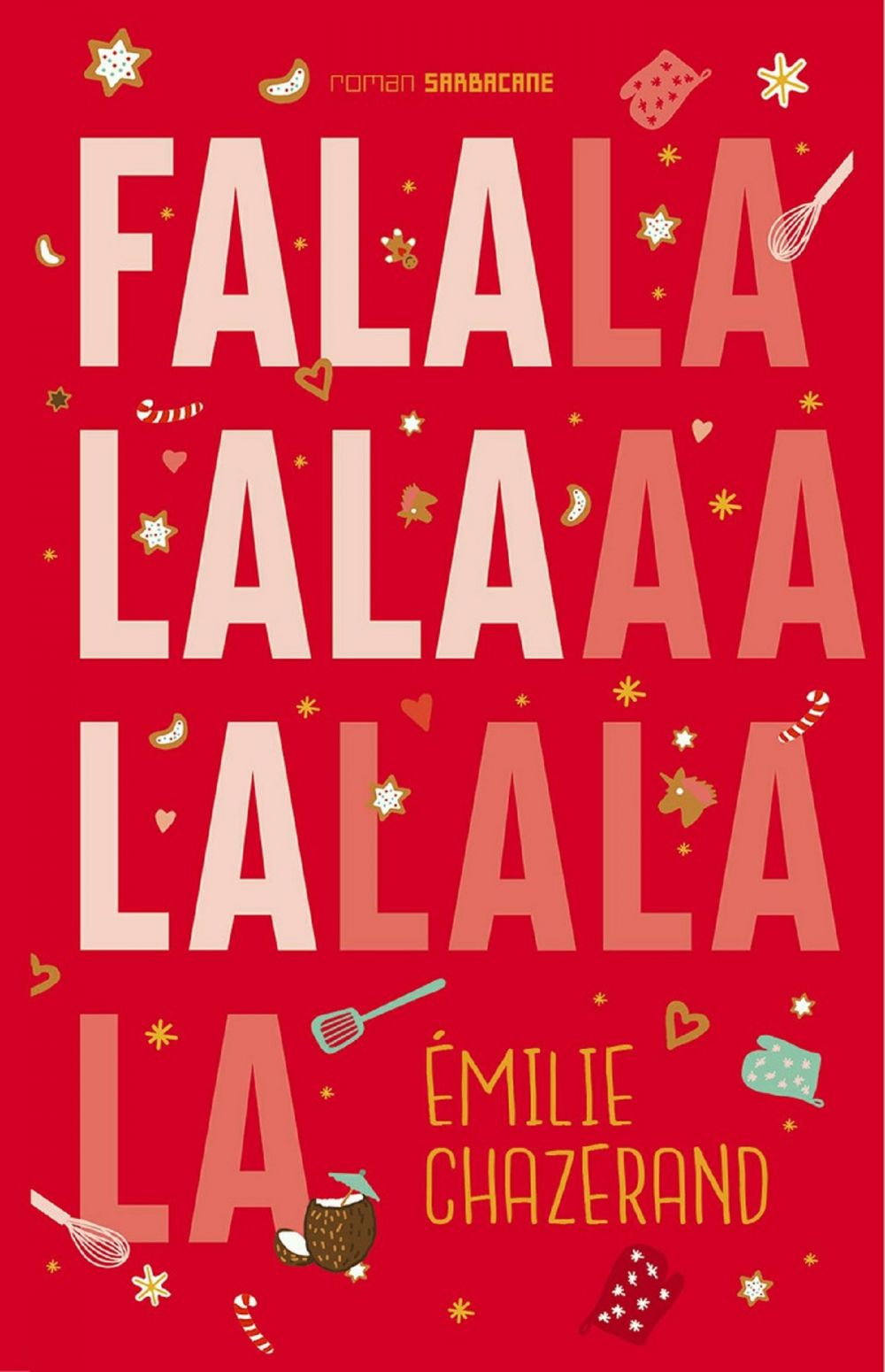Falalalala   Chazerand, Émilie. Auteur
