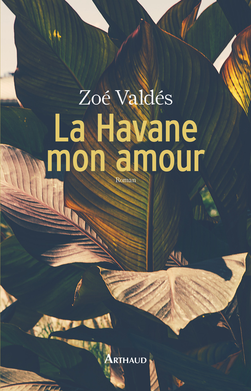 La Havane, mon amour | Valdés, Zoé
