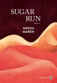 Sugar run | Maren, Mesha. Auteur
