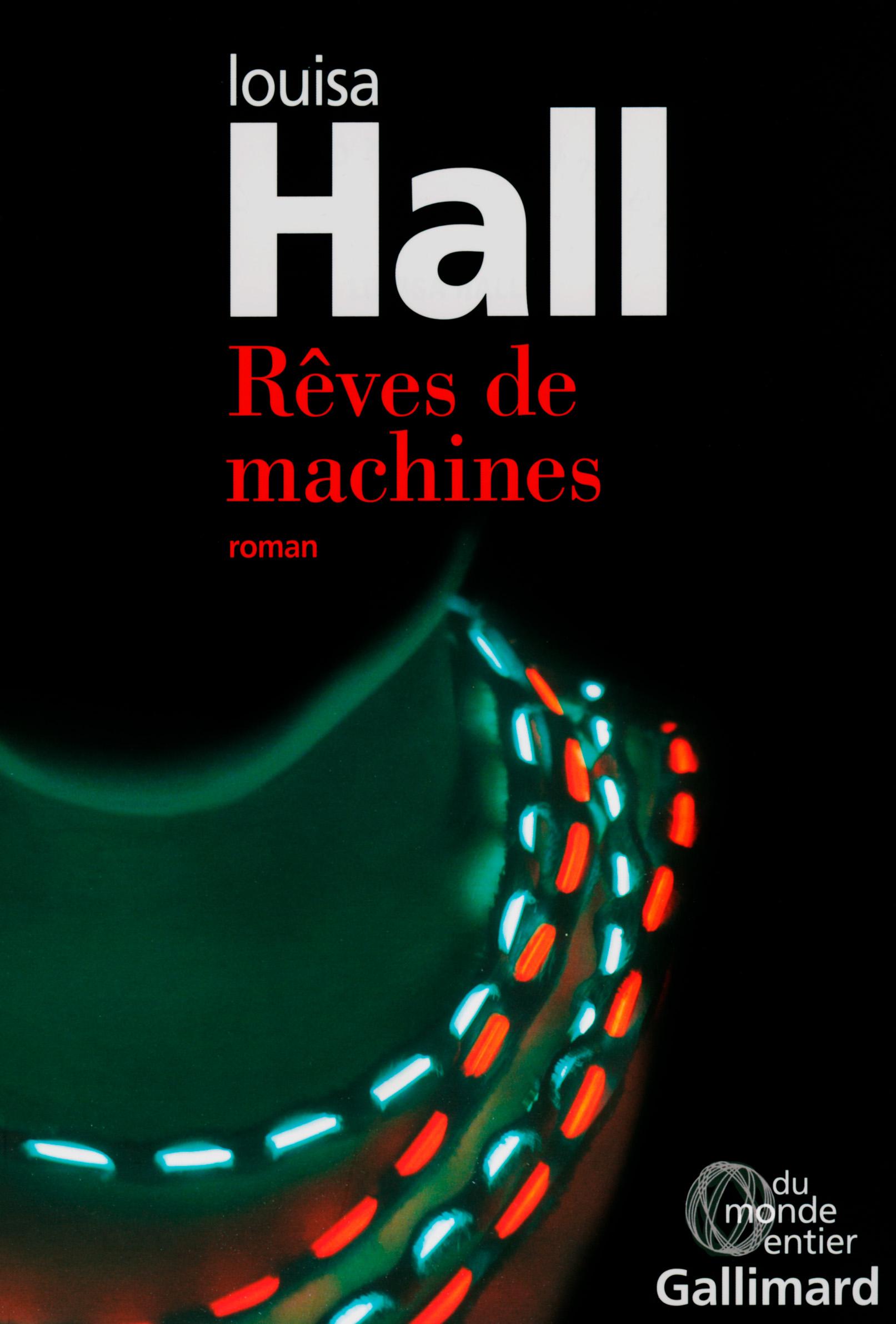 Rêves de machines | Hall, Louisa