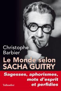 Le Monde selon Sacha Guitry