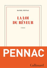 La loi du rêveur | Pennac, Daniel (1944-....). Auteur