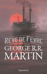 Rêve de Fevre | Martin, George R.R.. Auteur