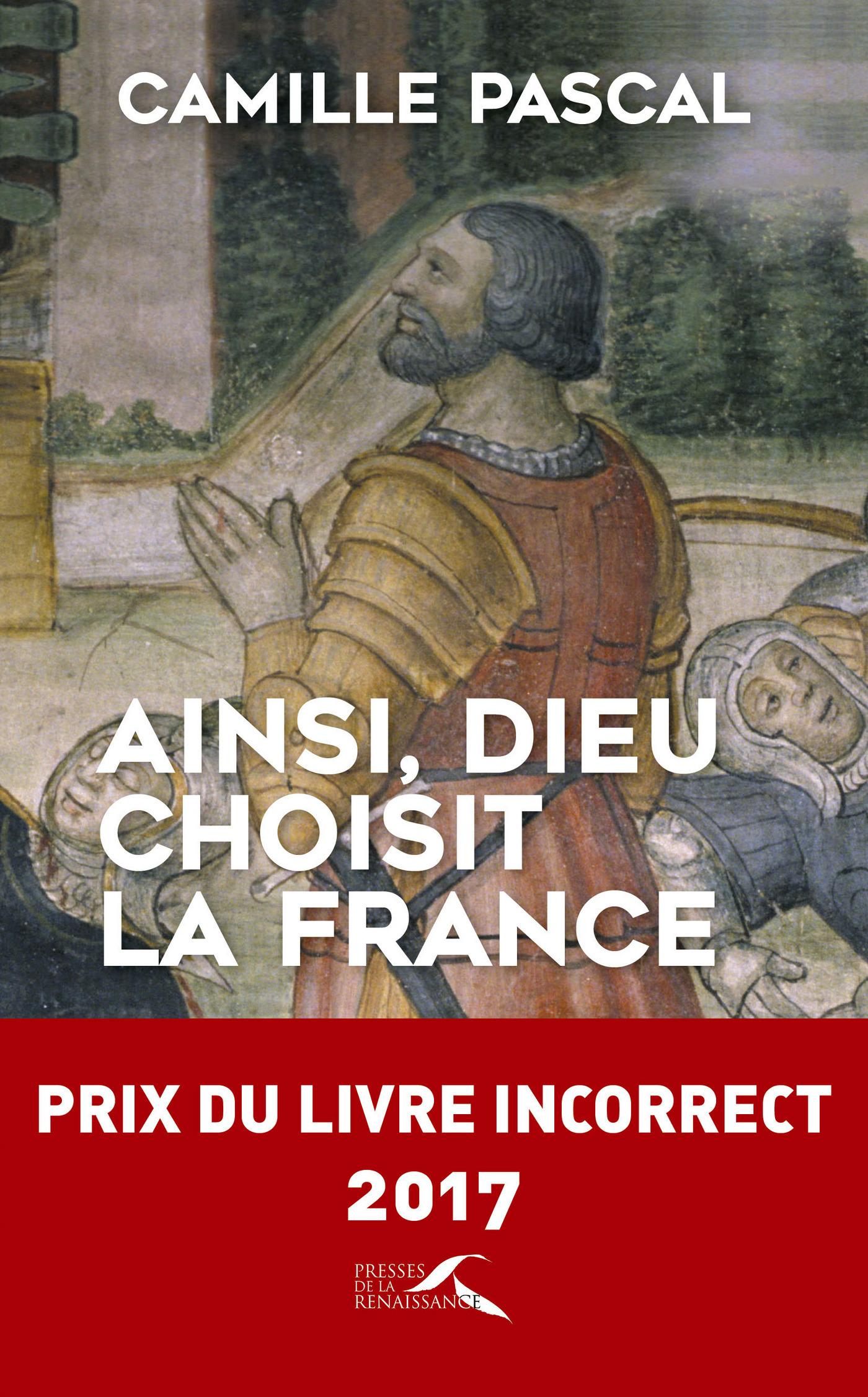 Ainsi, Dieu choisit la France | PASCAL, Camille