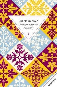 Premières neiges sur Pondichéry | Haddad, Hubert. Auteur