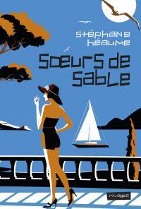 Soeurs de sable | Héaume, Stéphane. Auteur