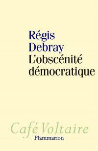 L'Obscénité démocratique