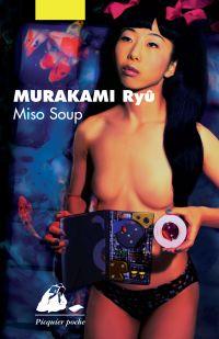 Miso Soup | Murakami, Ryû (1952-....). Auteur