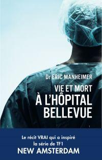 Vie et mort à l'hopital Bellevue | Manheimer, Eric. Auteur