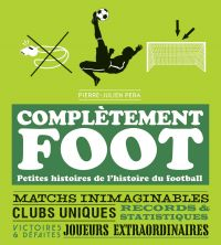 Complètement foot | PERA, Pierre-Julien. Auteur