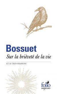 Sur la brièveté de la vie et autres sermons | Bossuet, . Auteur
