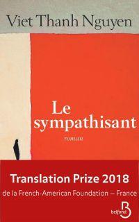 Le Sympathisant | Nguyen, Viet Thanh (1971-....). Auteur