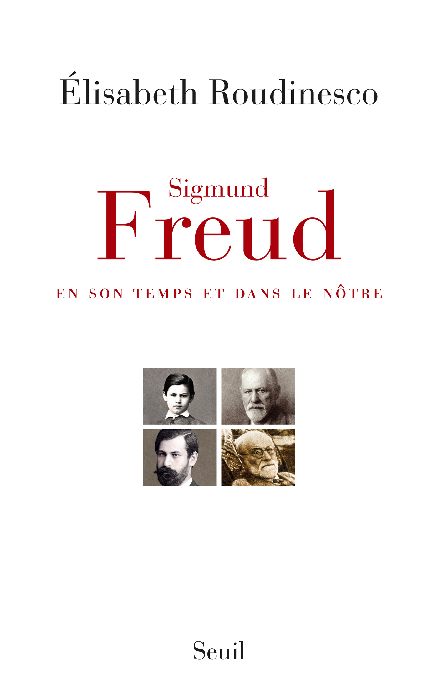 Sigmund Freud . en son temps et dans le nôtre, EN SON TEMPS ET DANS LE NÔTRE