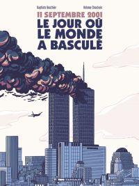 11 septembre, le jour où le monde a basculé | Bouthier, Baptiste. Auteur