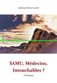 SAMU, Médecins, Intouchables?
