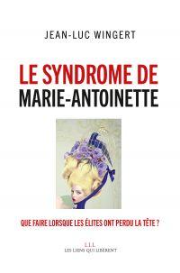 Le syndrome de Marie-Antoin...
