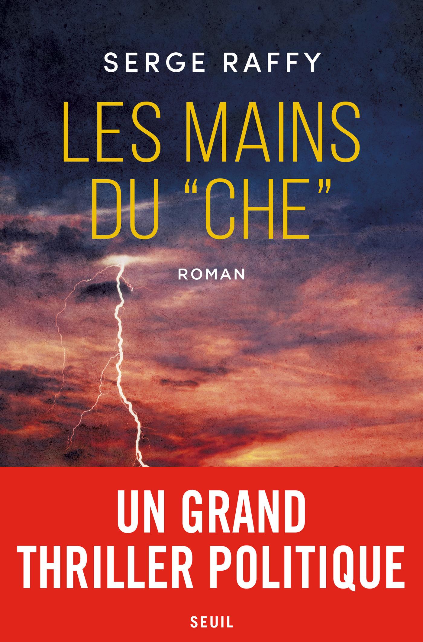 Les mains du Che | Raffy, Serge