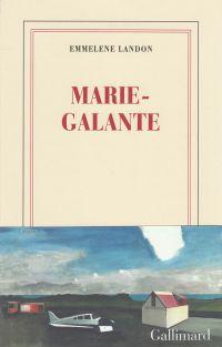Marie-Galante | Landon, Emmelene. Auteur