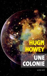 Une colonie | Howey, Hugh. Auteur