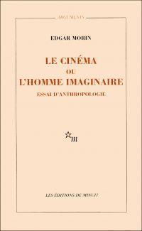 Le Cinéma ou l'homme imaginaire | Morin, Edgar. Auteur