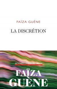 La discrétion | GUENE, Faïza. Auteur