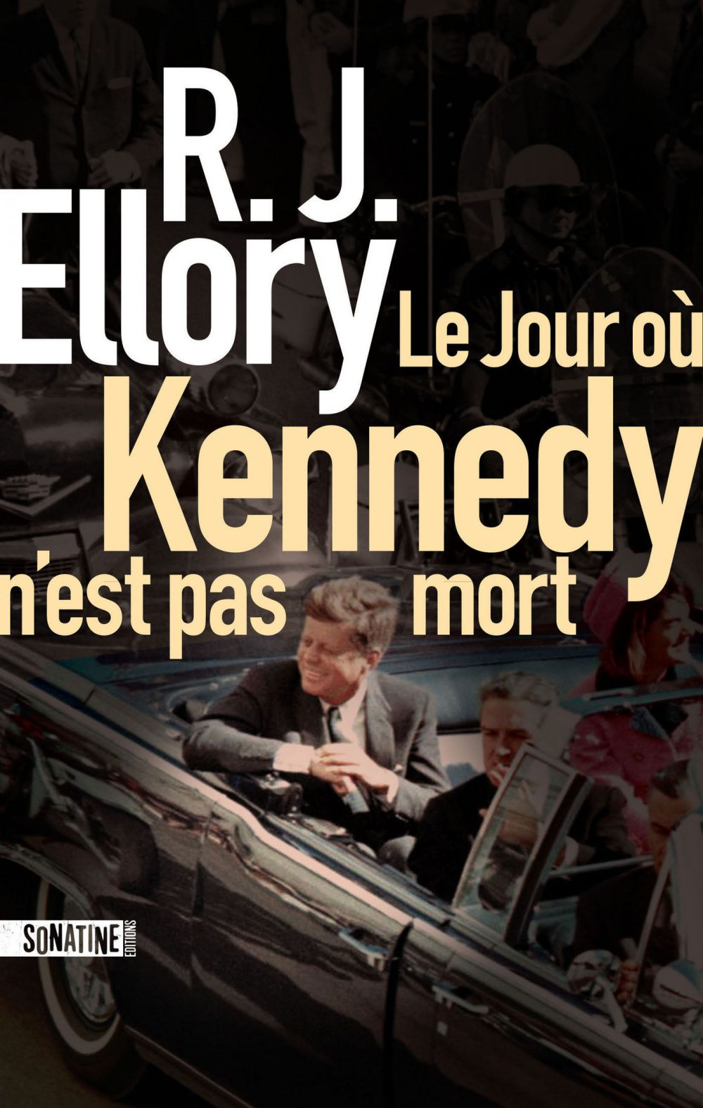 Le Jour où Kennedy n'est pas mort | Ellory, Roger Jon (1965-....). Auteur