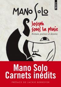 Joseph sous la pluie   Mano Solo (1963-2010). Auteur