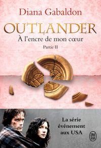 Outlander (Tome 8, Partie II) - À l'encre de mon cœur | Gabaldon, Diana. Auteur