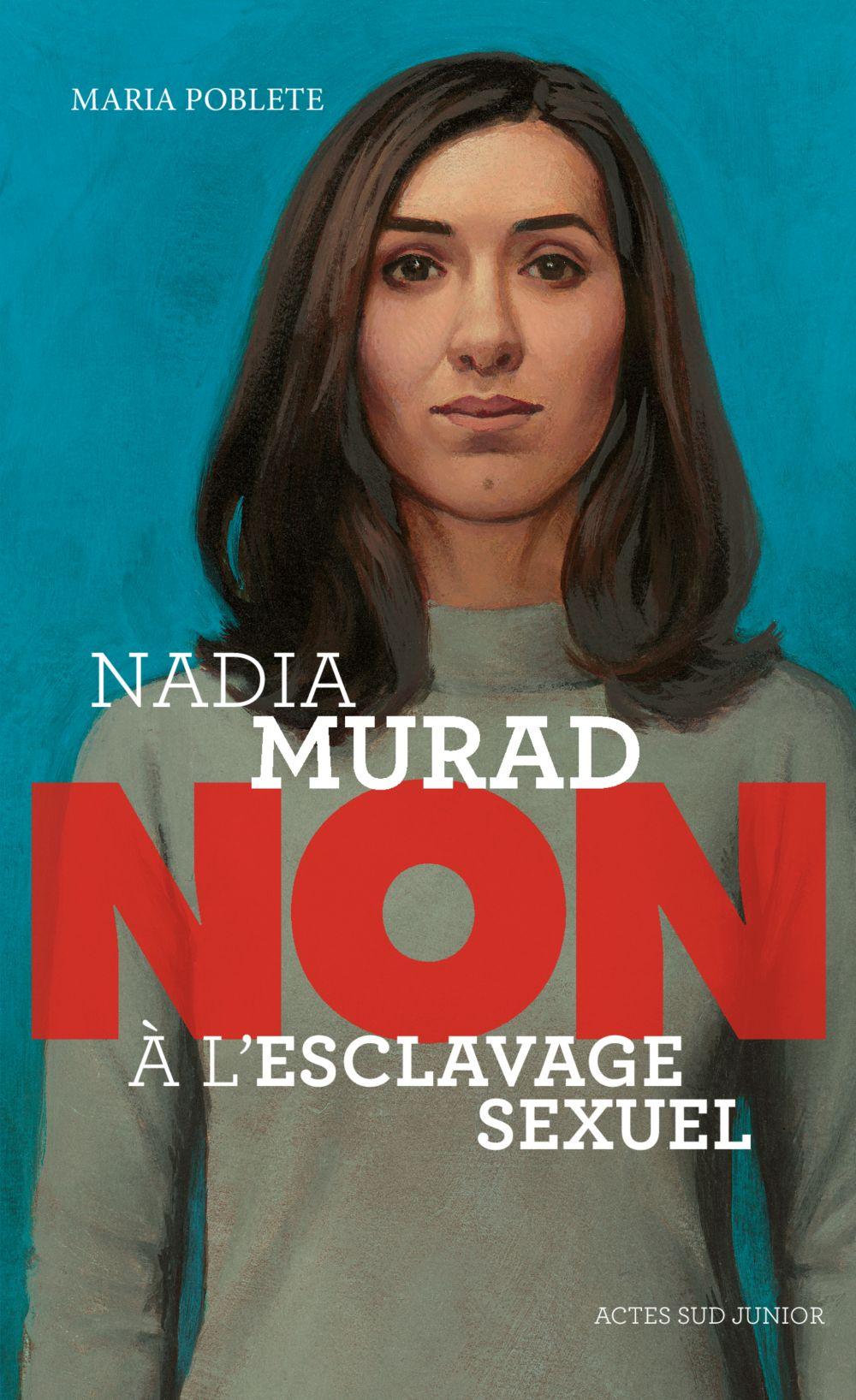 Nadia Murad : non à l'esclavage sexuel | Poblete, Maria. Auteur