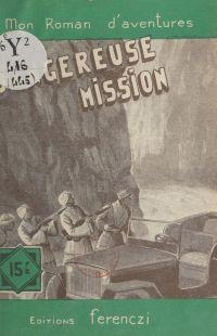 Dangereuse mission
