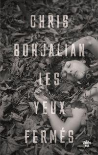 Les Yeux fermés | BOHJALIAN, Chris. Auteur
