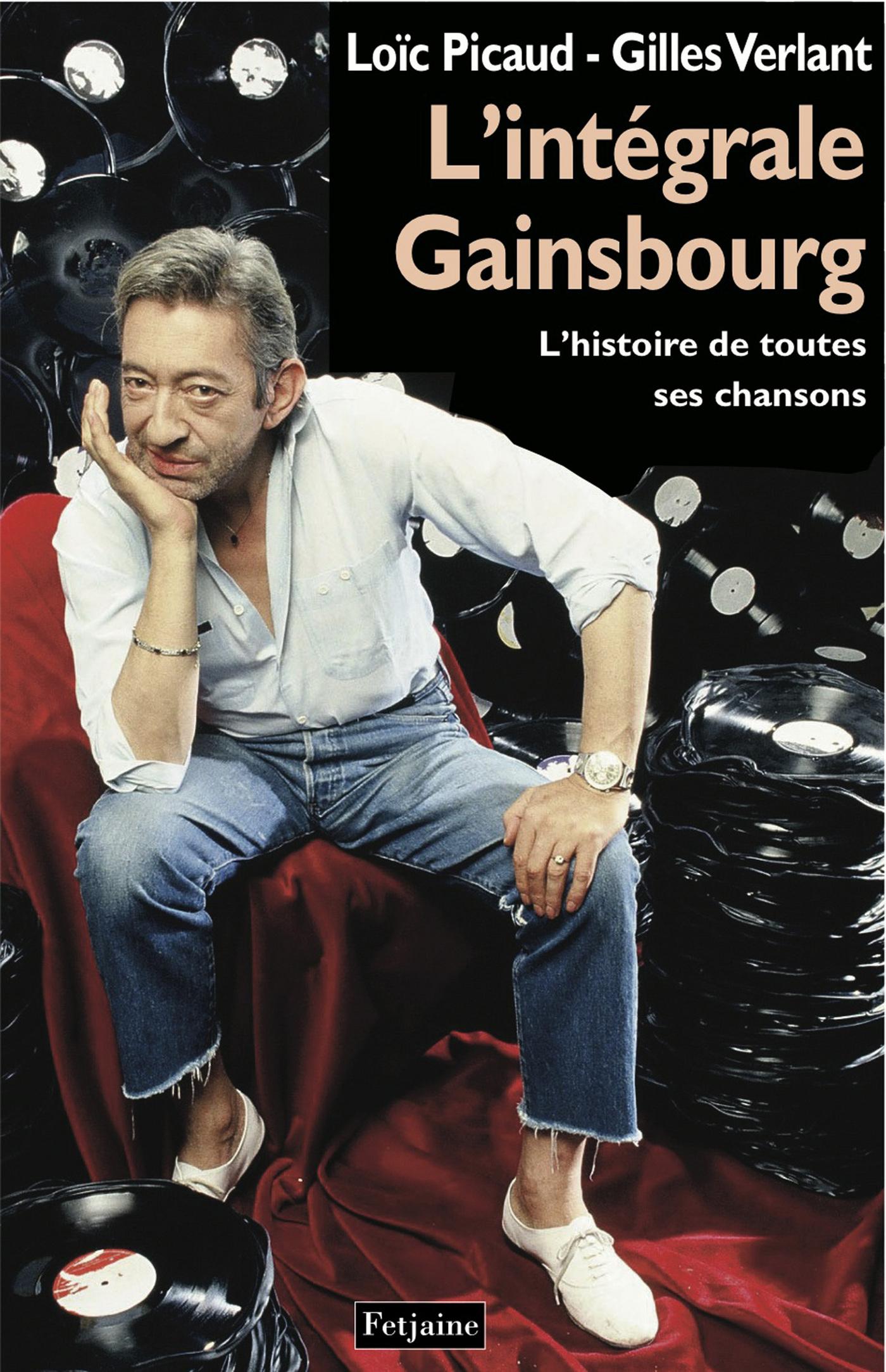 L'Intégrale Gainsbourg. L'histoire de toutes ses chansons