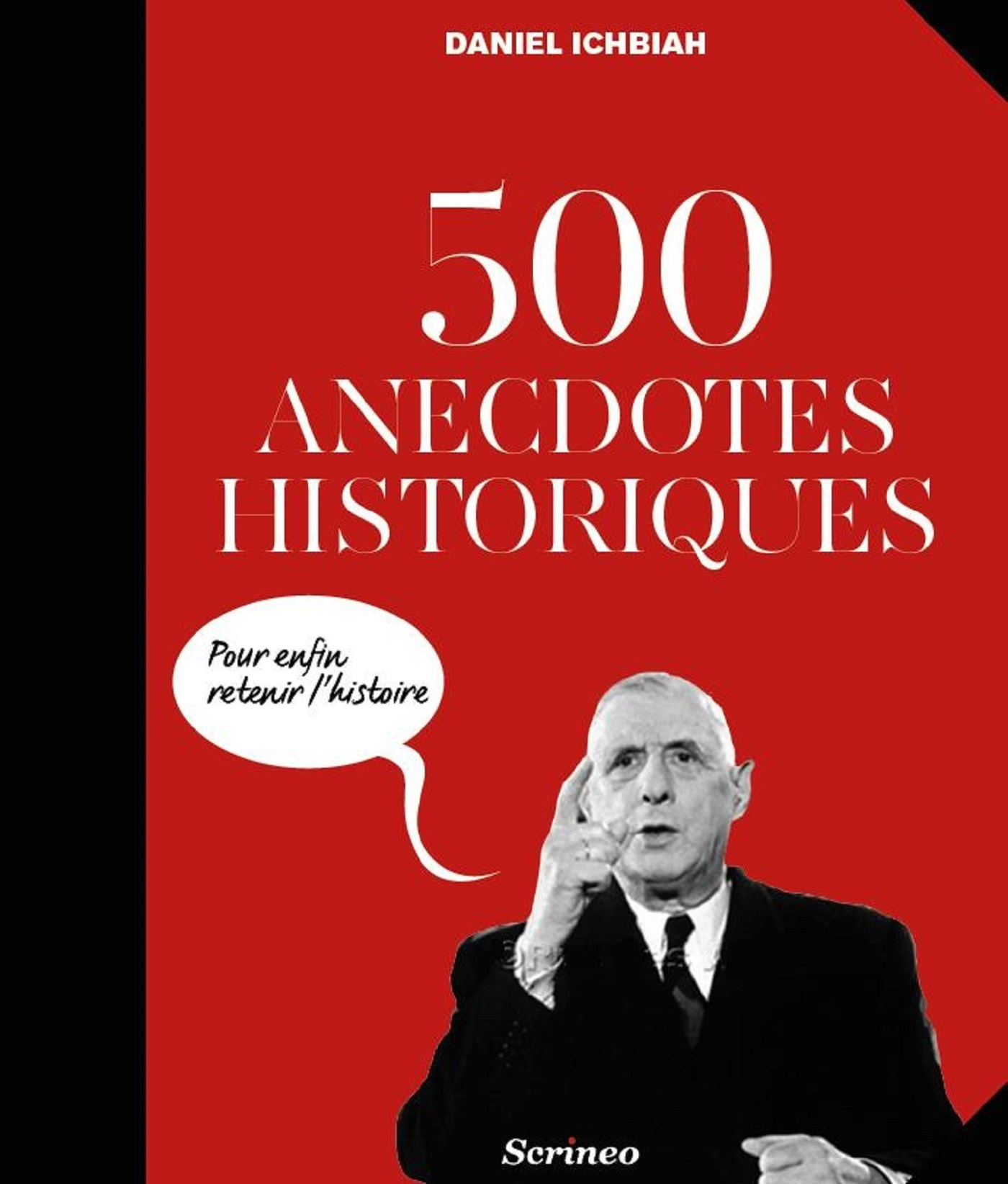 500 anecdotes historiques pour ENFIN retenir l'Histoire