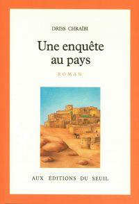 Une enquête au pays | Chraïbi, Driss. Auteur