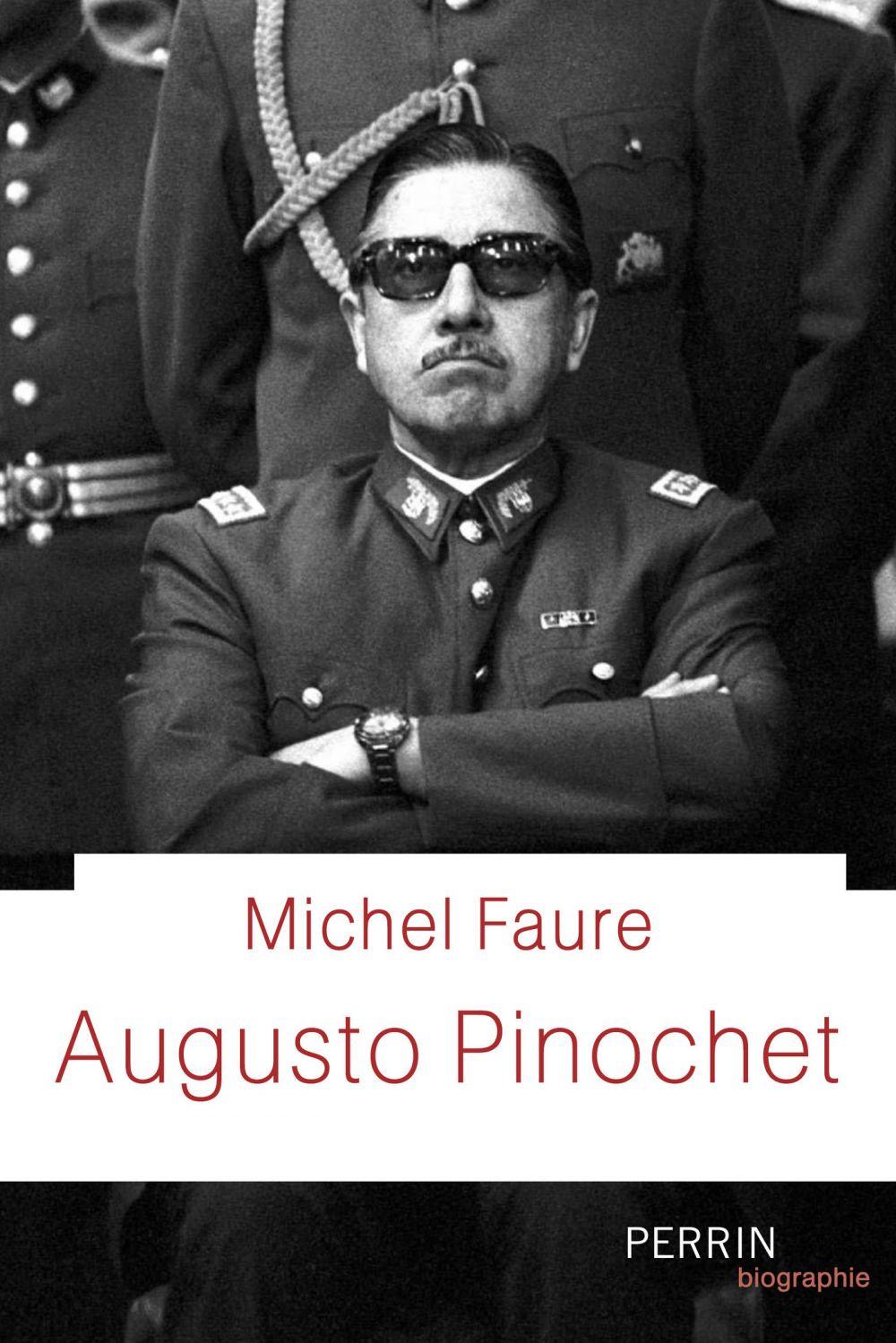 Augusto Pinochet   FAURE, Michel. Auteur