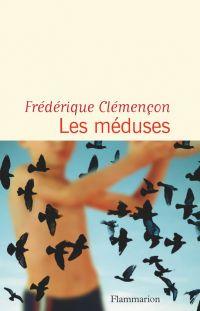 Les Méduses | Clémençon, Frédérique. Auteur