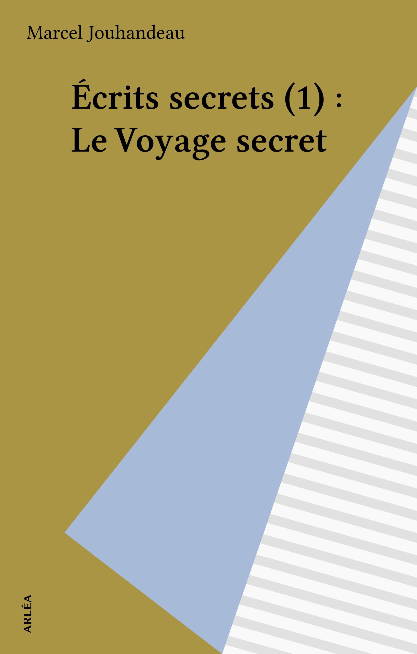 Écrits secrets (1) : Le Voy...