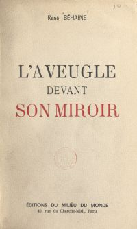 L'aveugle devant son miroir